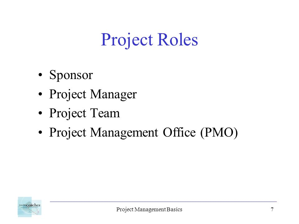 Project Management Basics8 Benefits of a PMO Manage scarce technical and project management resources Standardize data collection and status reporting Historical analysis Develop and maintain best practices