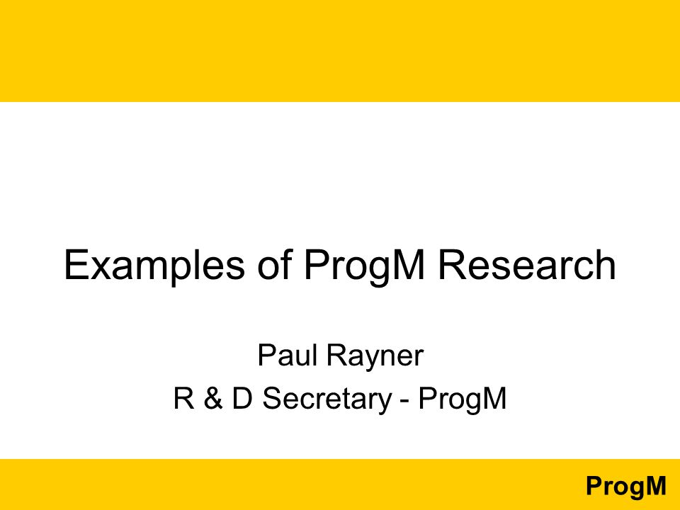 ProgM Theme for ProgM Research It is normal, but not in line with best practice …..