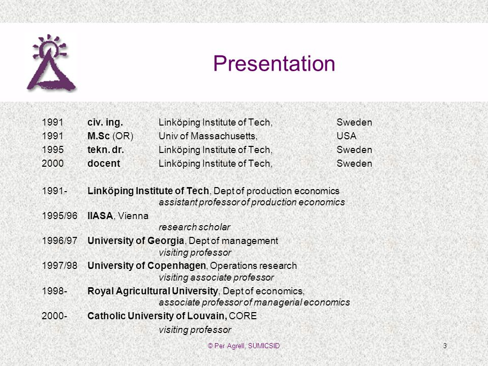 © Per Agrell, SUMICSID3 Presentation 1991 civ. ing.