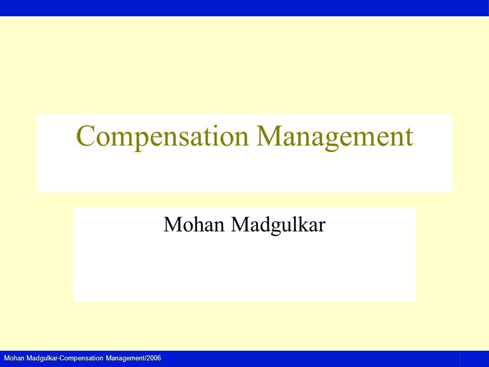 Mohan Madgulkar-Compensation Management/2006 Compensation Management Mohan Madgulkar