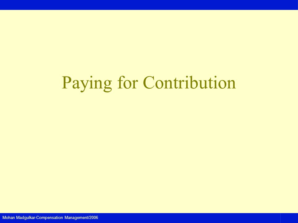 Mohan Madgulkar-Compensation Management/2006 Paying for Contribution