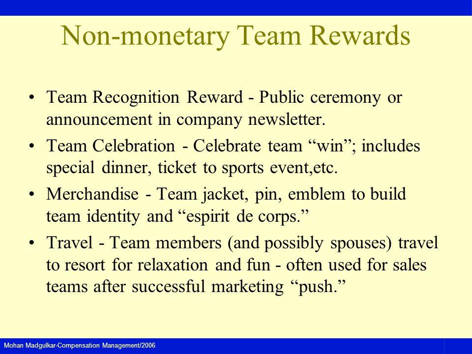 Mohan Madgulkar-Compensation Management/2006 Non-monetary Team Rewards Team Recognition Reward - Public ceremony or announcement in company newsletter.