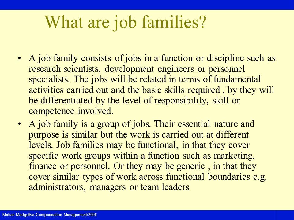Mohan Madgulkar-Compensation Management/2006 What are job families.