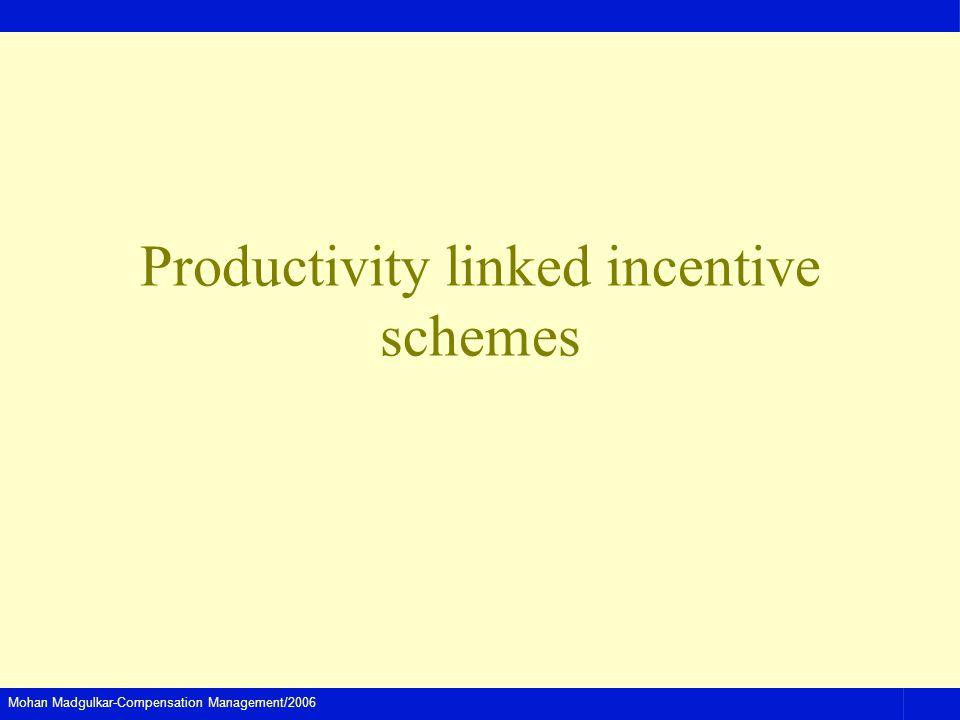 Mohan Madgulkar-Compensation Management/2006 Productivity linked incentive schemes
