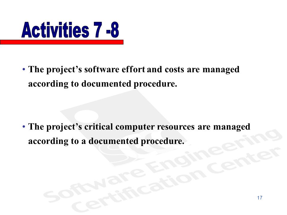 The projects software effort and costs are managed according to documented procedure.