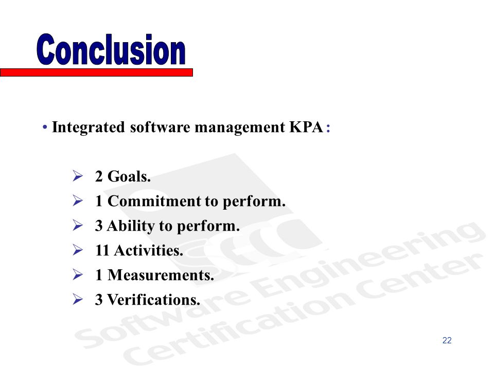 Integrated software management KPA : 2 Goals. 1 Commitment to perform.