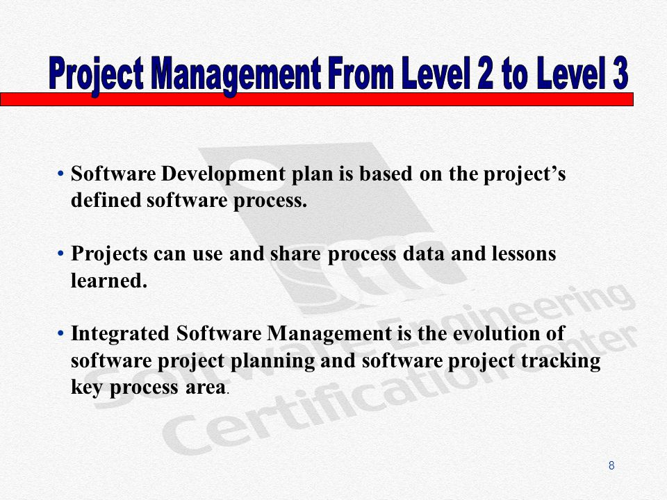 8 Software Development plan is based on the projects defined software process.