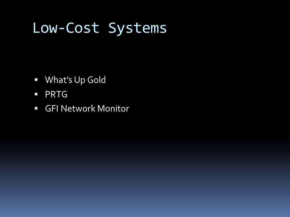 Low-Cost Systems Whats Up Gold PRTG GFI Network Monitor