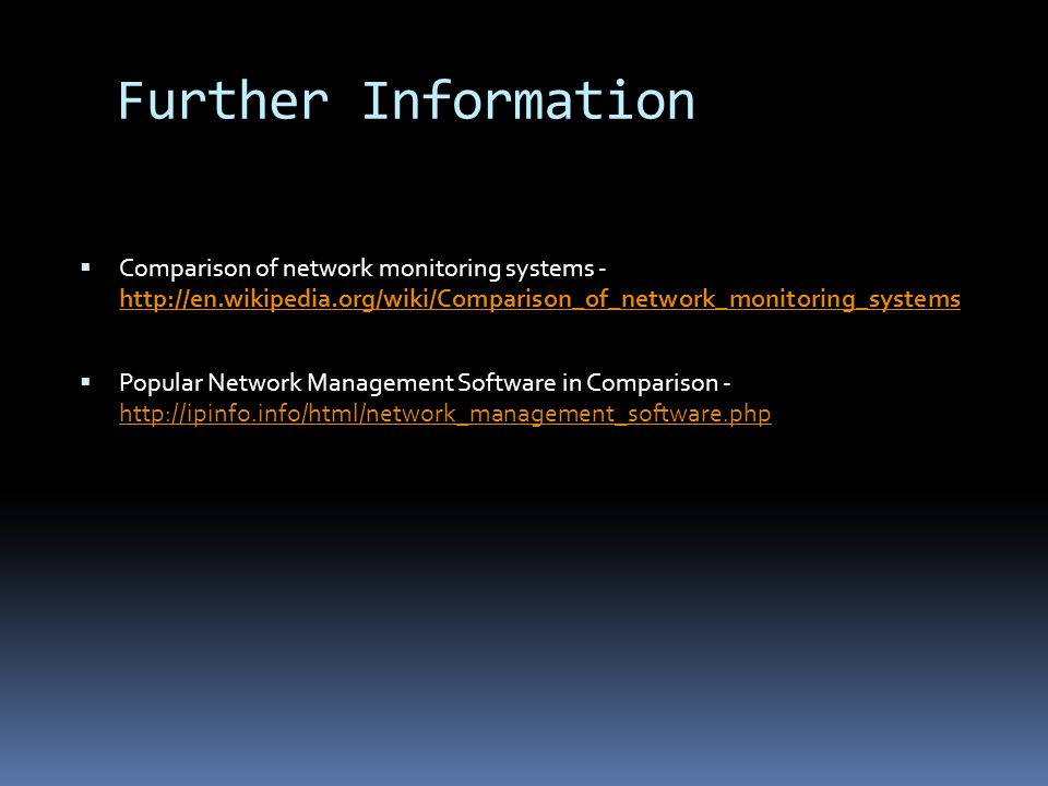 Further Information Comparison of network monitoring systems Popular Network Management Software in Comparison -