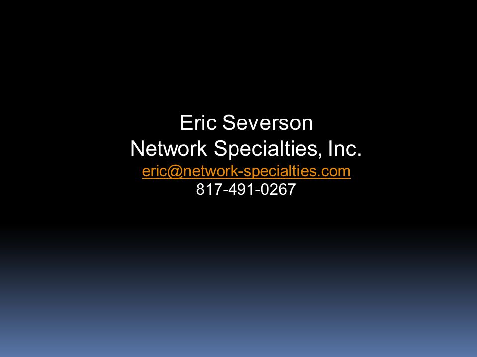 Eric Severson Network Specialties, Inc
