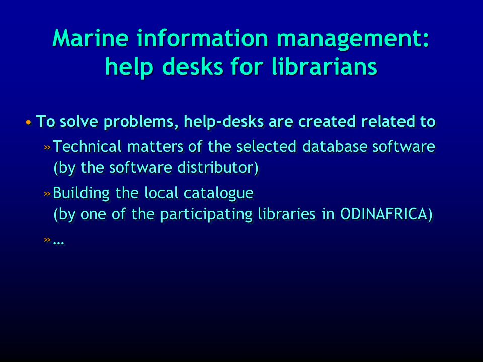 Information management: problems / bottlenecks / challenges 6 Not all delegated librarians can attend all training workshops, due to reasons that cannot be foreseen.