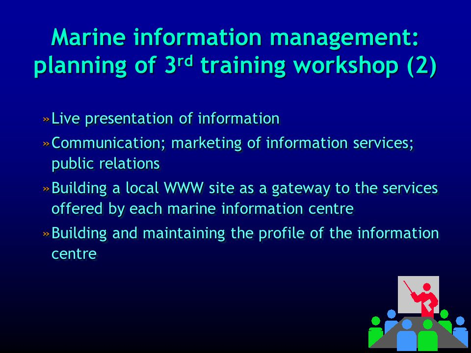 Marine information management: planning of 3 rd training workshop (1) Organised in 2003.
