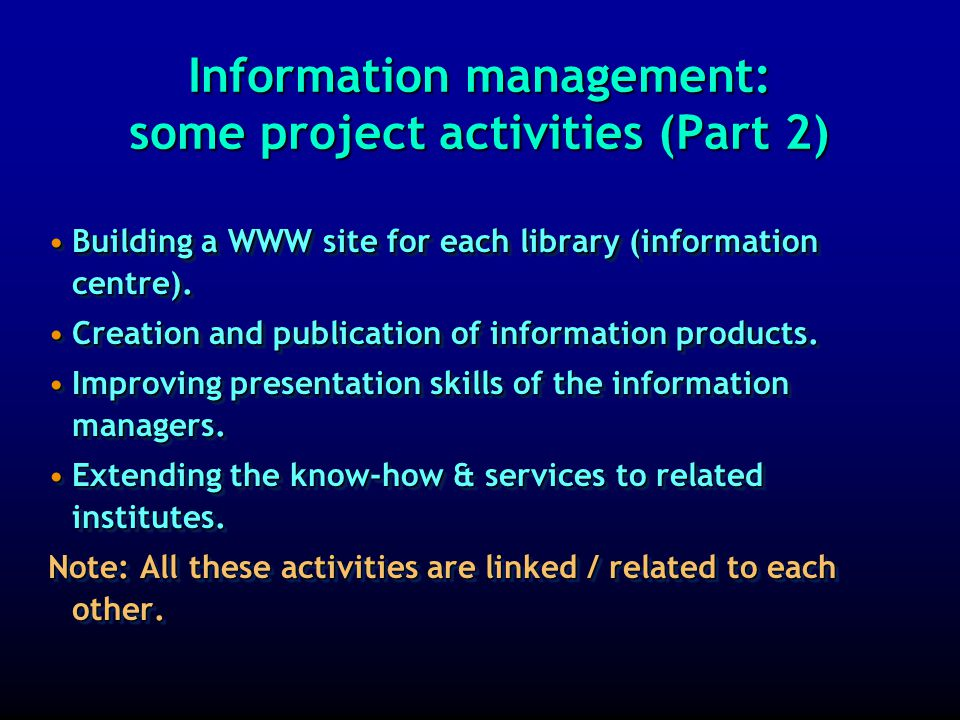 Information management: some project activities (Part 1) Upgrading of personnel knowledge and skills.Upgrading of personnel knowledge and skills.