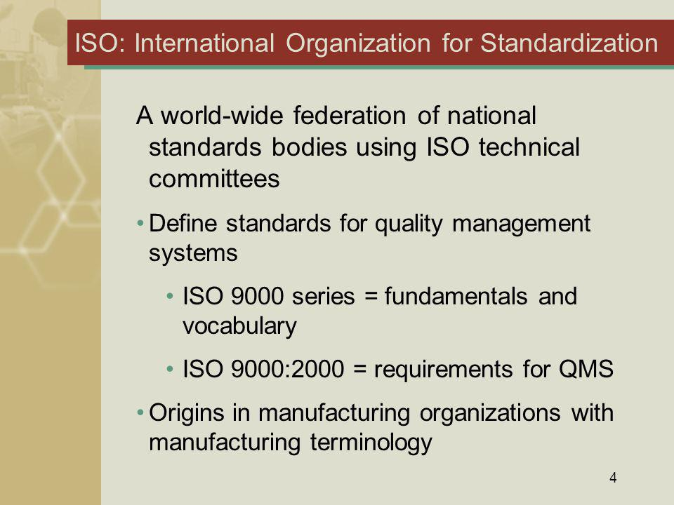 5 ISO: Growth from manufacturing to medical Medicine realized the advantages of applying quality management system practices to laboratory operations