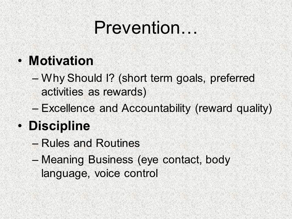 Prevention… Motivation –Why Should I.