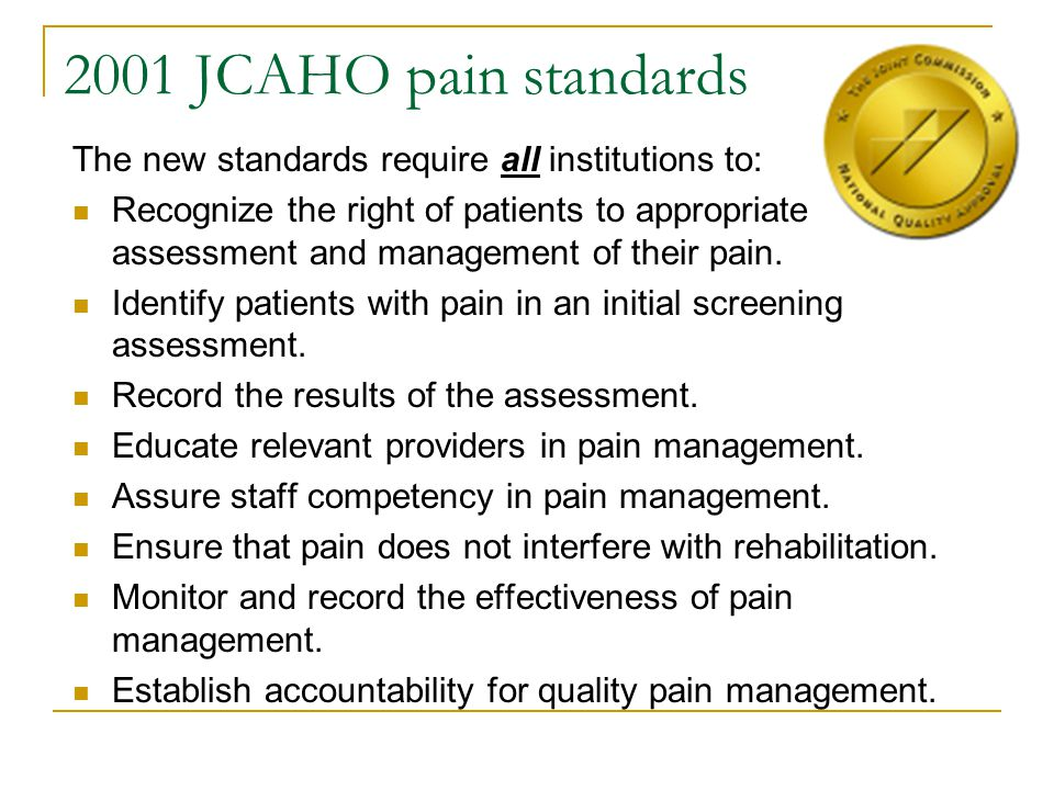 Accountability In 1999, the Oregon Board of Medical Examiners sanctioned a board certified pulmonologists medical license for one year for failing to adequately assess and manage his patients pain In July of 2001, a jury awarded the family of a man who died of metastatic lung cancer in California $1.5 million in a verdict against a physician for inadequate pain assessment and management.