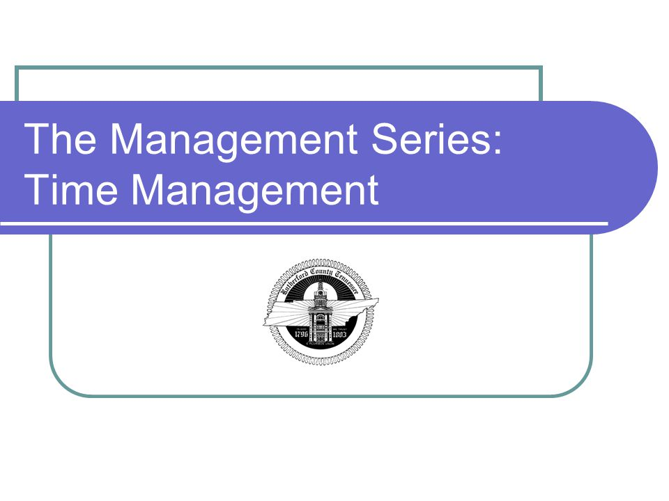 The Management Series: Time Management