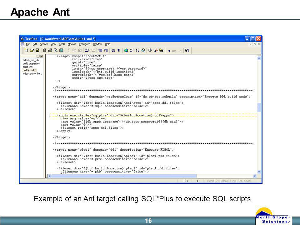16 Apache Ant Example of an Ant target calling SQL*Plus to execute SQL scripts