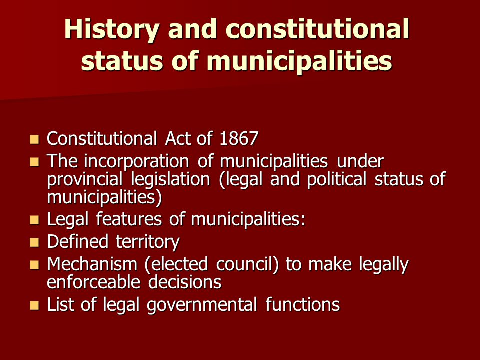 History and constitutional status of municipalities Constitutional Act of 1867Constitutional Act of 1867 The incorporation of municipalities under pro