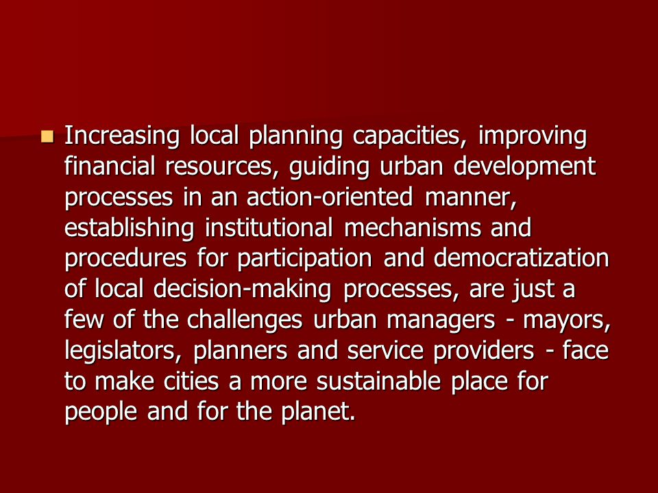Increasing local planning capacities, improving financial resources, guiding urban development processes in an action-oriented manner, establishing in