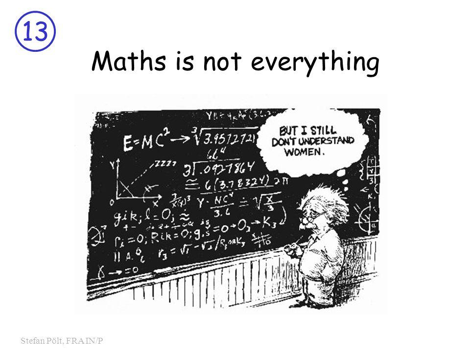 13 Stefan Pölt, FRA IN/P Maths is not everything