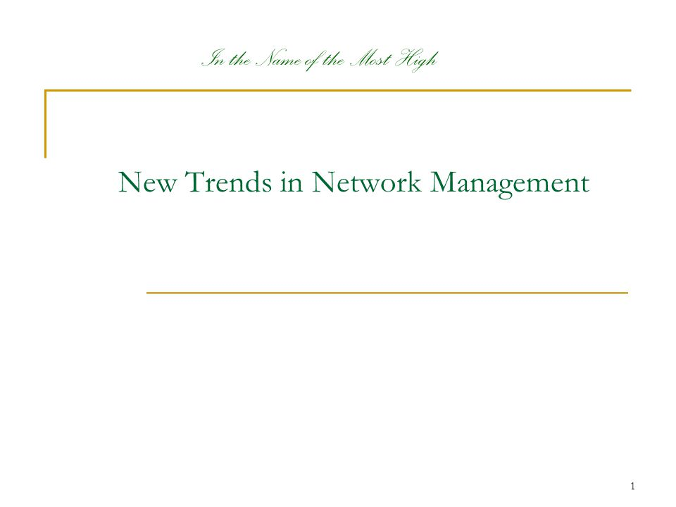 1 In the Name of the Most High New Trends in Network Management