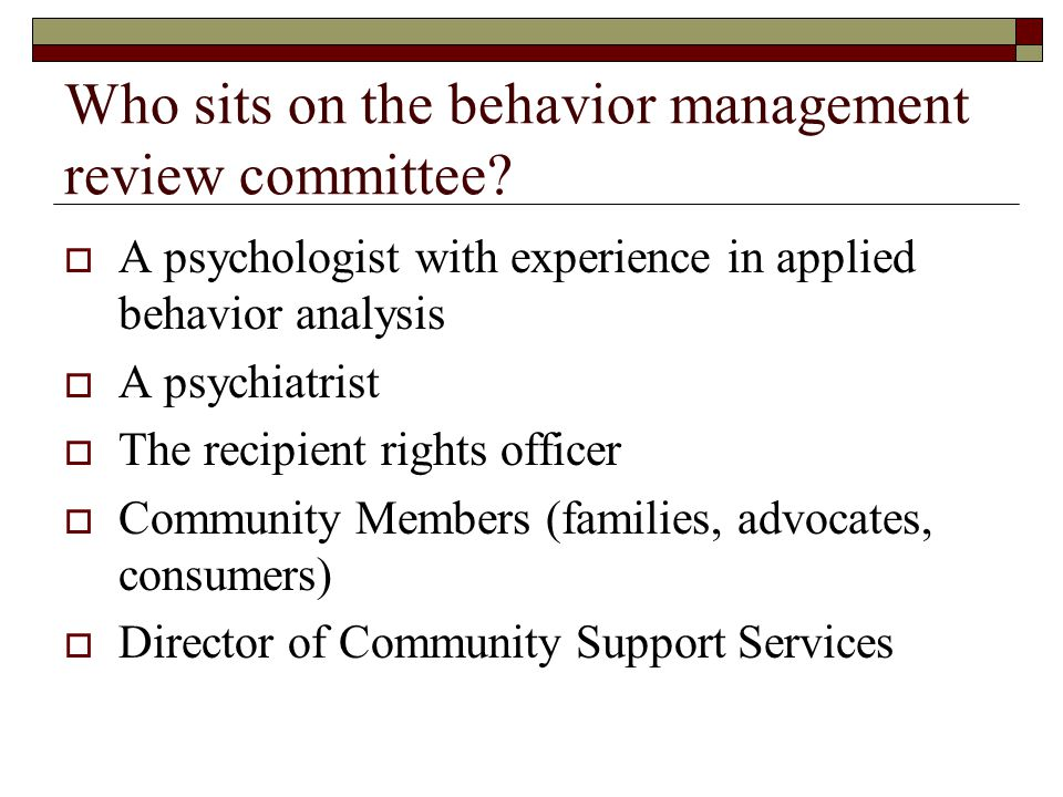 Who sits on the behavior management review committee.