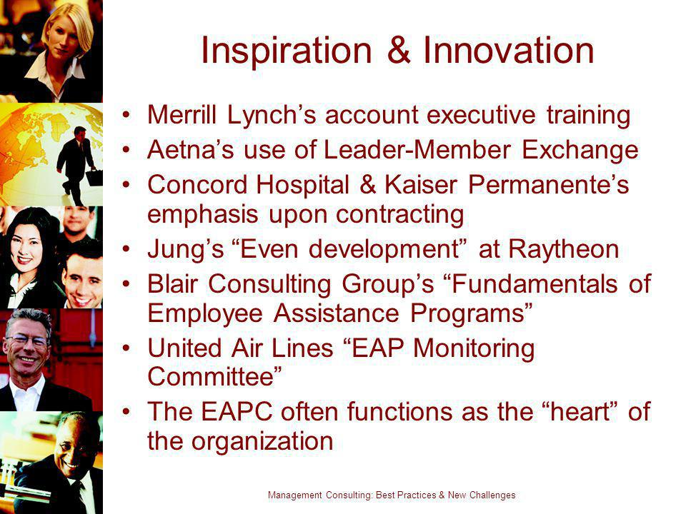 Management Consulting: Best Practices & New Challenges Inspiration & Innovation Merrill Lynchs account executive training Aetnas use of Leader-Member