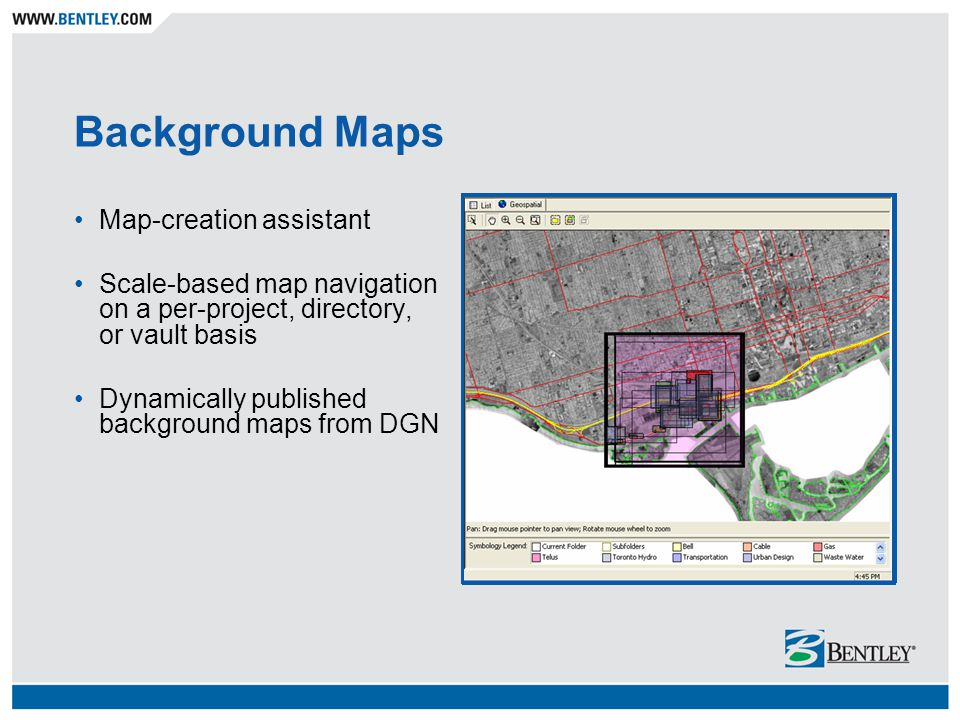 Background Maps Map-creation assistant Scale-based map navigation on a per-project, directory, or vault basis Dynamically published background maps fr
