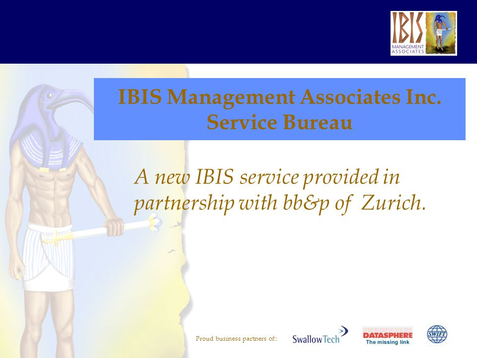 Proud business partners of:: ServiceBureau Zurich BANK IBIS / BB&P ServiceBureau Mainframe Manual Message Handling Manual SWIFT Message Processing Manual payment processing on PayPlus Automated Message Flow Interface PayPlus - ServiceBureau Bankinternal connections to PayPlus Interface Mainframe - ServiceBureau Printing SWIFTigtplus SOPPDE 3K SOPPDE FF SOPPDE DD SOPPAT WW SOPPLU 2X SOPPLU LX OKAGDE 3K SWIFTNet PayPlus Router / Encryption Example for Bank - ServiceBureau Setup