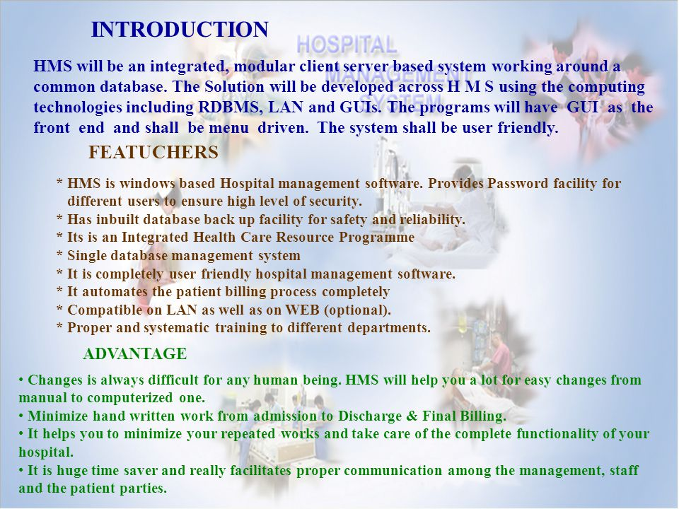 HMS will be an integrated, modular client server based system working around a common database.