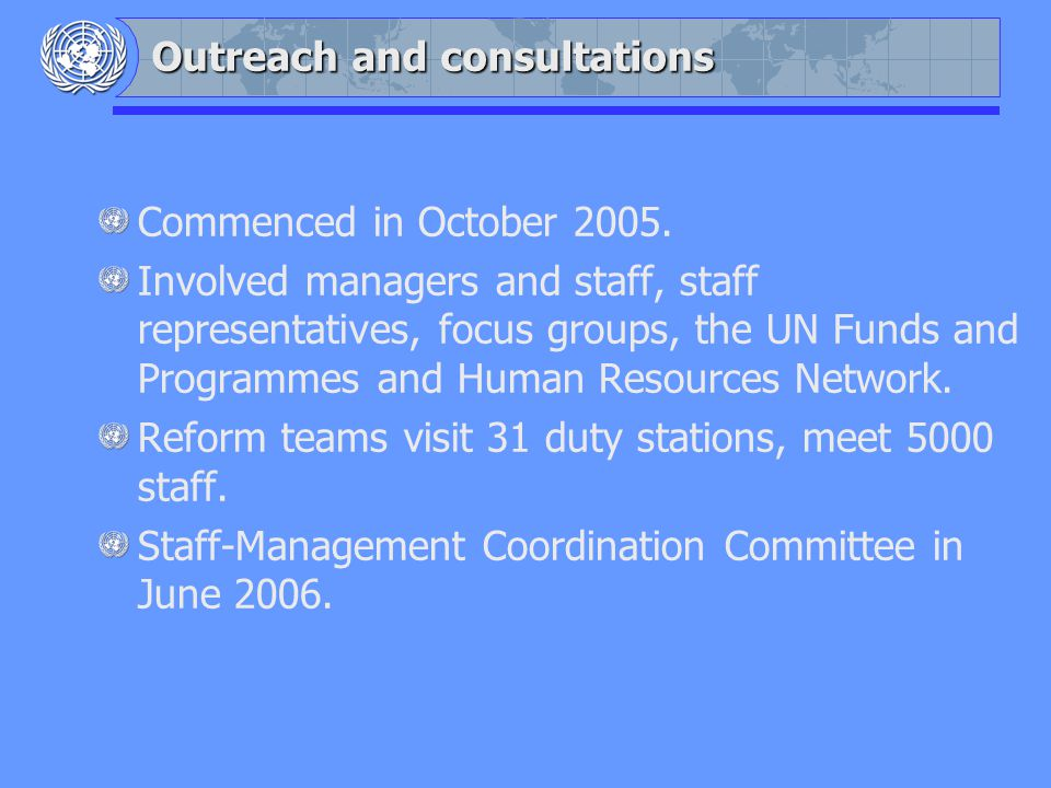Outreach and consultations Commenced in October 2005.