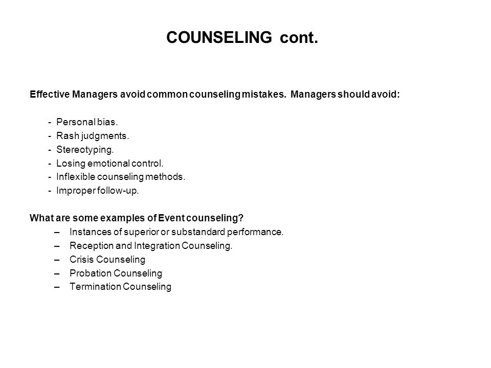 Effective Managers avoid common counseling mistakes.