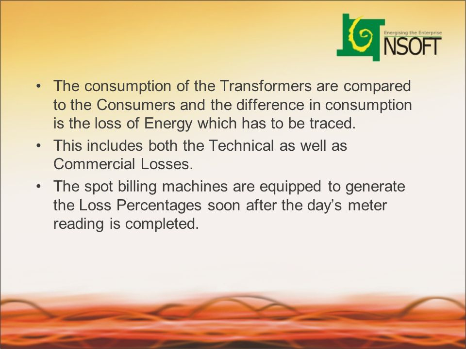The consumption of the Transformers are compared to the Consumers and the difference in consumption is the loss of Energy which has to be traced. This