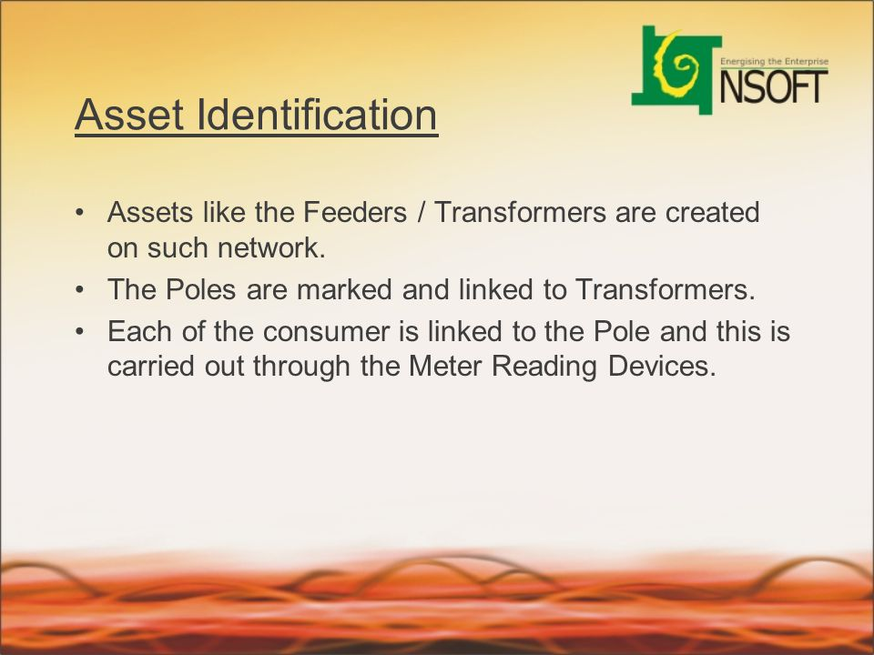 Asset Identification Assets like the Feeders / Transformers are created on such network. The Poles are marked and linked to Transformers. Each of the