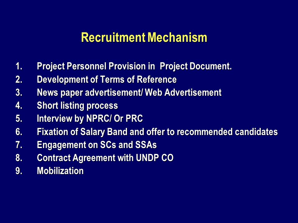 Recruitment Mechanism 1.Project Personnel Provision in Project Document.