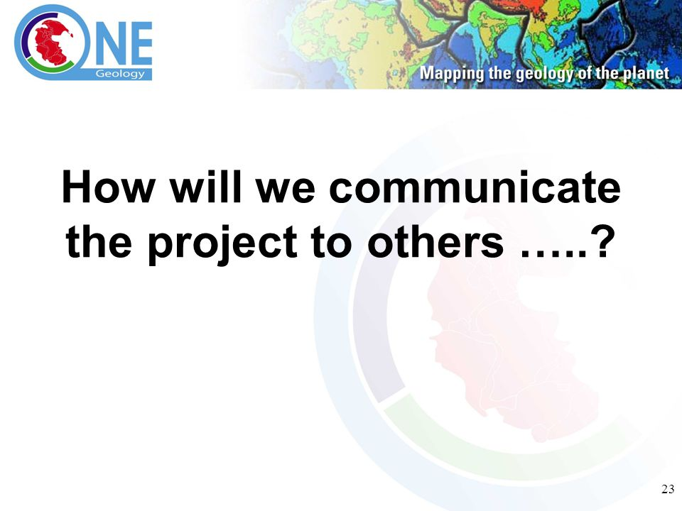 23 How will we communicate the project to others …..