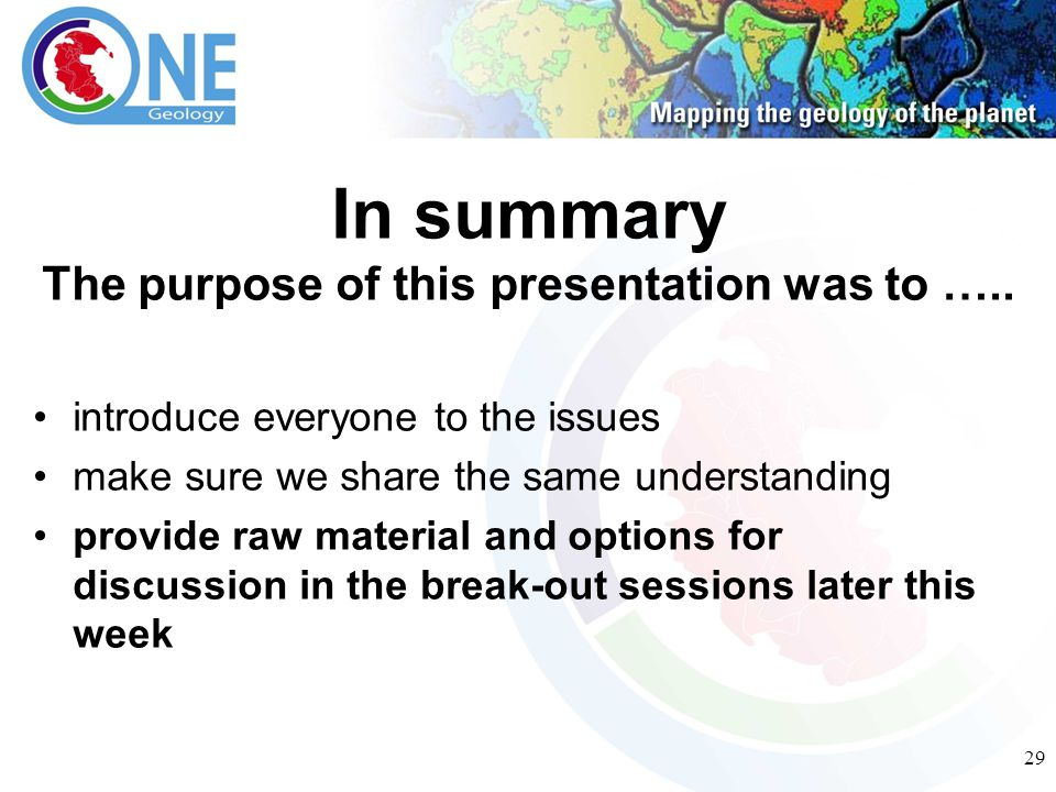 29 In summary The purpose of this presentation was to …..
