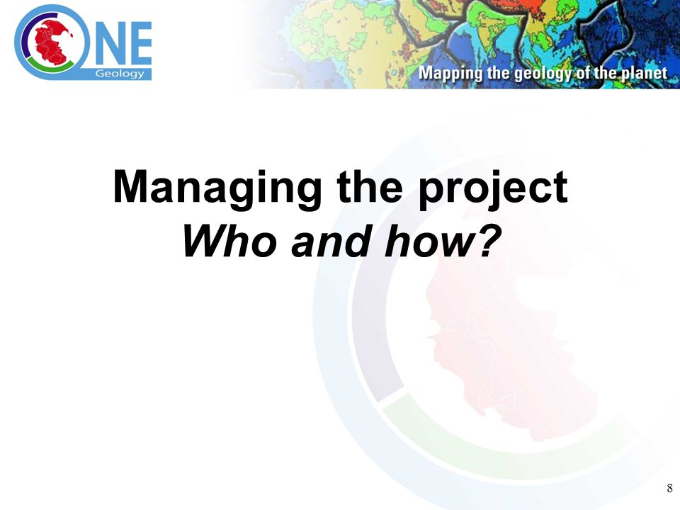 8 Managing the project Who and how