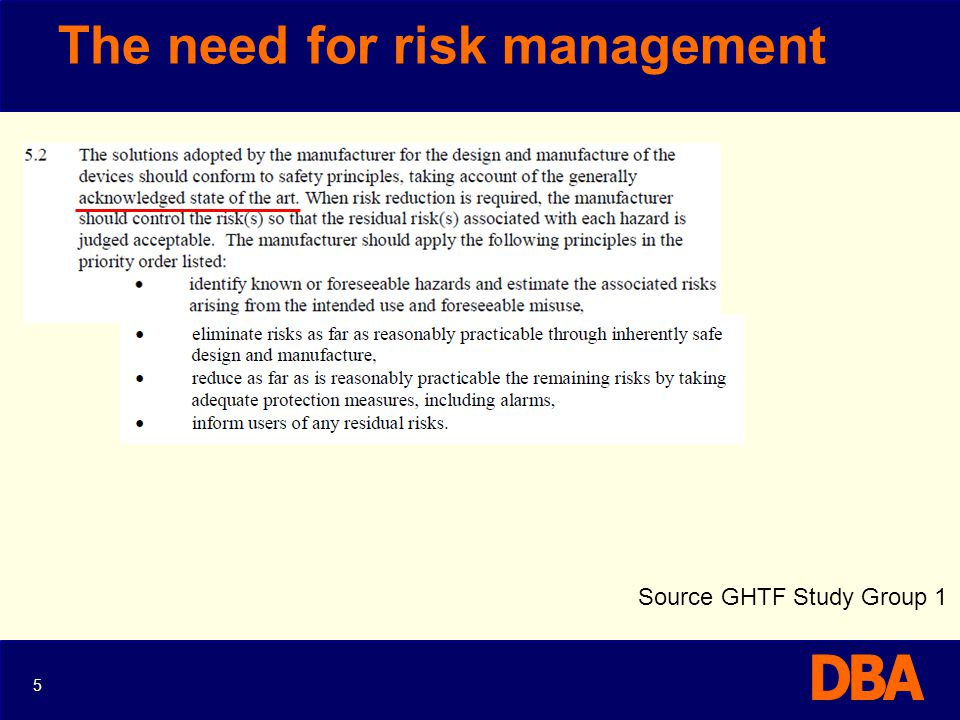 Risk management acceptability 16 Increasing severity of Harm Increasing probability of occurrence of Harm Severity 5 = Critical to safety 4 = Critical to function 3 = Customer Image 2 = Upset the customer 1 = Inconvenience Probability 5 = <1 in 100 4 = 1 in 100 3 = 1 in 1000 2 = 1 in 10,000 1 = >1 in 100,000 Based upon Surgical procedures Device fails to deliver appropriate uniform dose over time