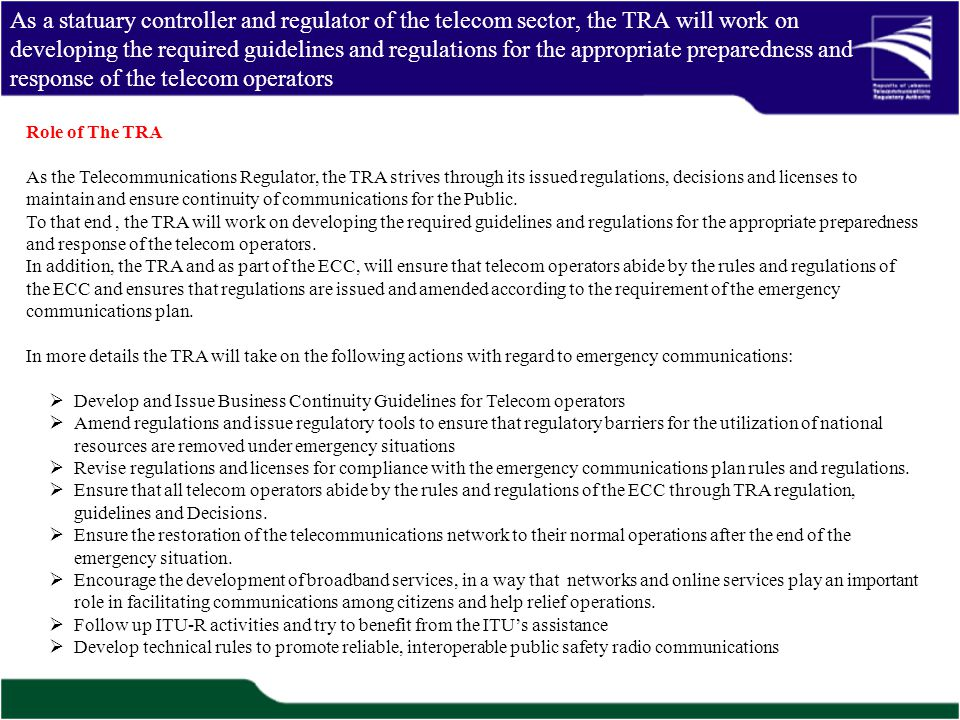 As a statuary controller and regulator of the telecom sector, the TRA will work on developing the required guidelines and regulations for the appropri