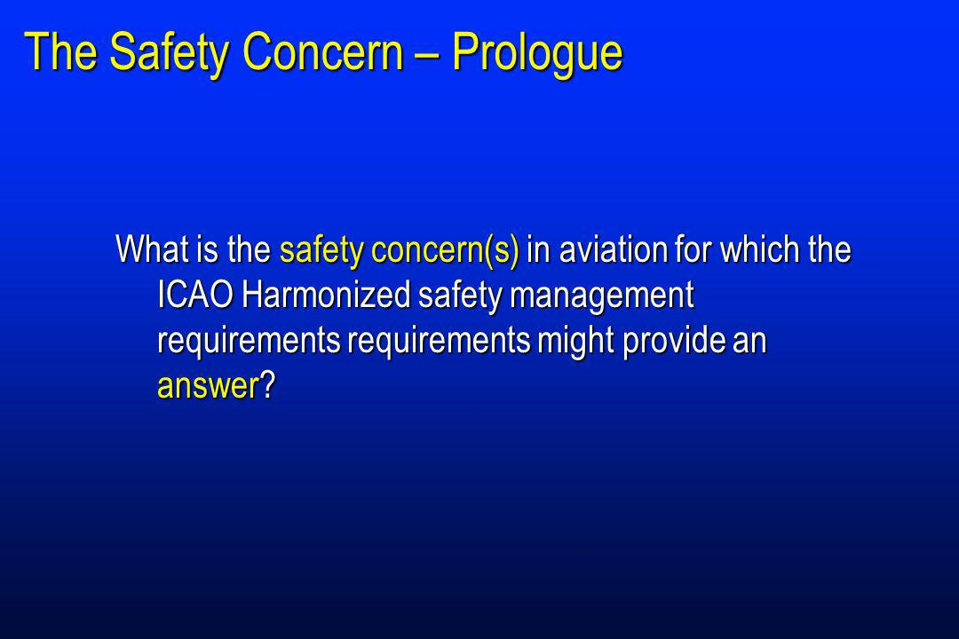 What is the safety concern(s) in aviation for which the ICAO Harmonized safety management requirements requirements might provide an answer.
