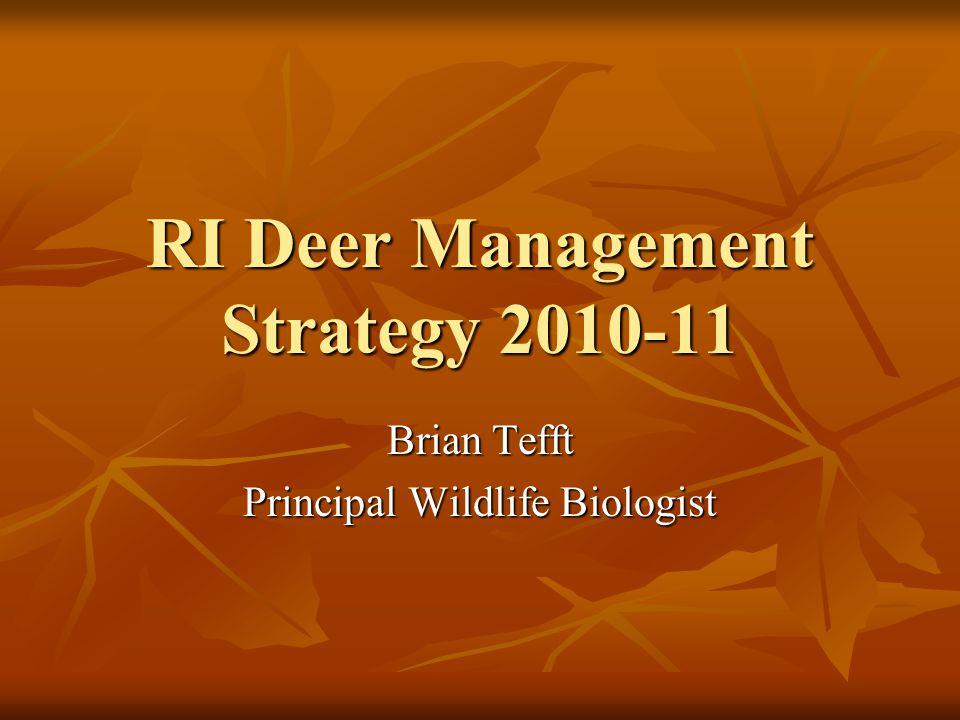 RI Deer Management Strategy 2010-11 Brian Tefft Principal Wildlife Biologist