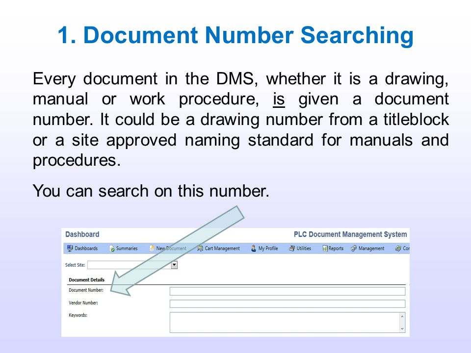 Things to Know – Partial Searches You can search on parts of a document number or document key words in the system. For example: Document Number: 123-