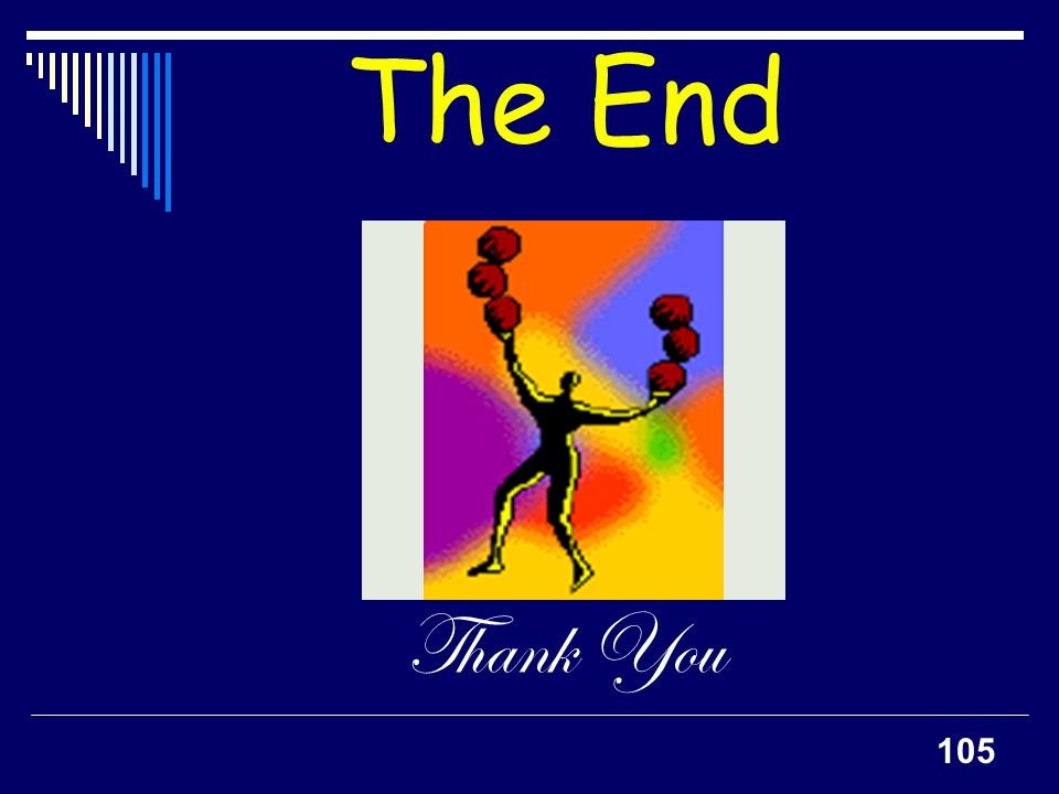 105 The End Thank You