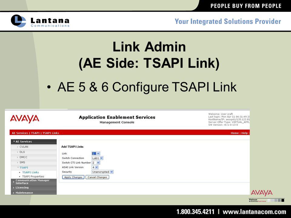 Link Admin (AE Side: TSAPI Link) AE 5 & 6 Configure TSAPI Link
