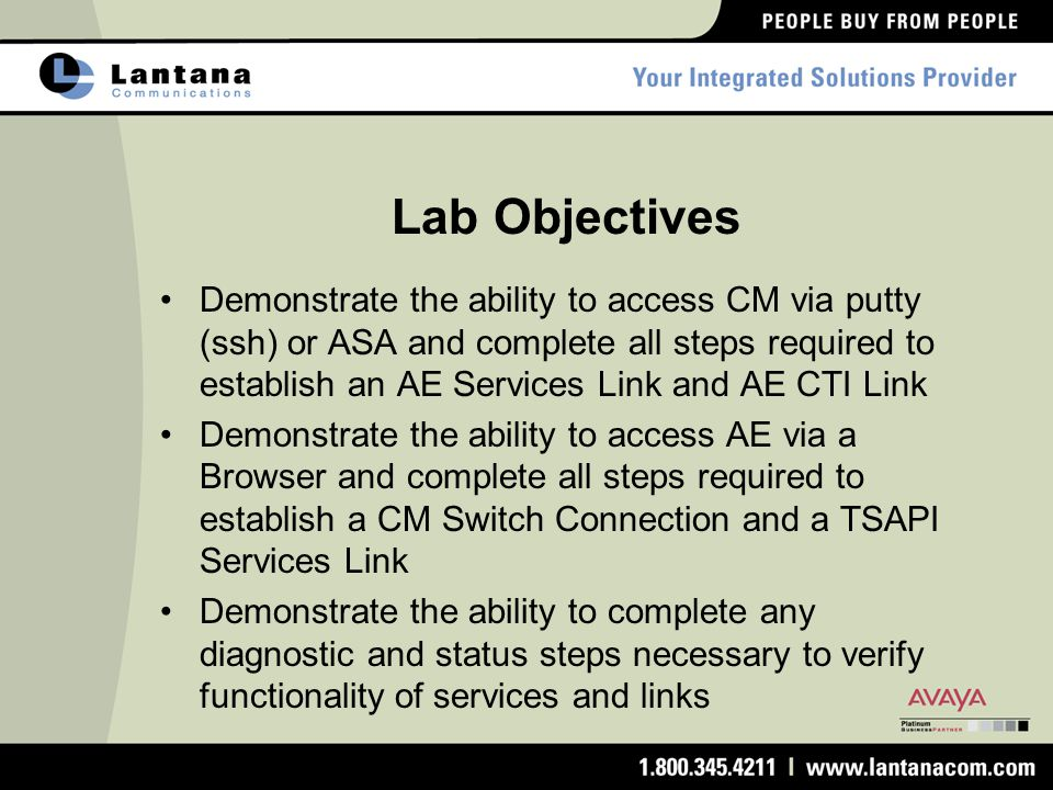 Lab Objectives Demonstrate the ability to access CM via putty (ssh) or ASA and complete all steps required to establish an AE Services Link and AE CTI