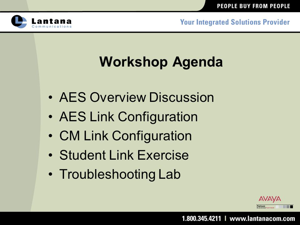 Workshop Agenda AES Overview Discussion AES Link Configuration CM Link Configuration Student Link Exercise Troubleshooting Lab