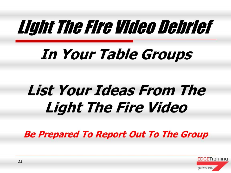 10 Light The Fire Video As You View The Video Please Take Note Of The Process For Setting Measurable Goals & Objectives Be Prepared To Report Out To T
