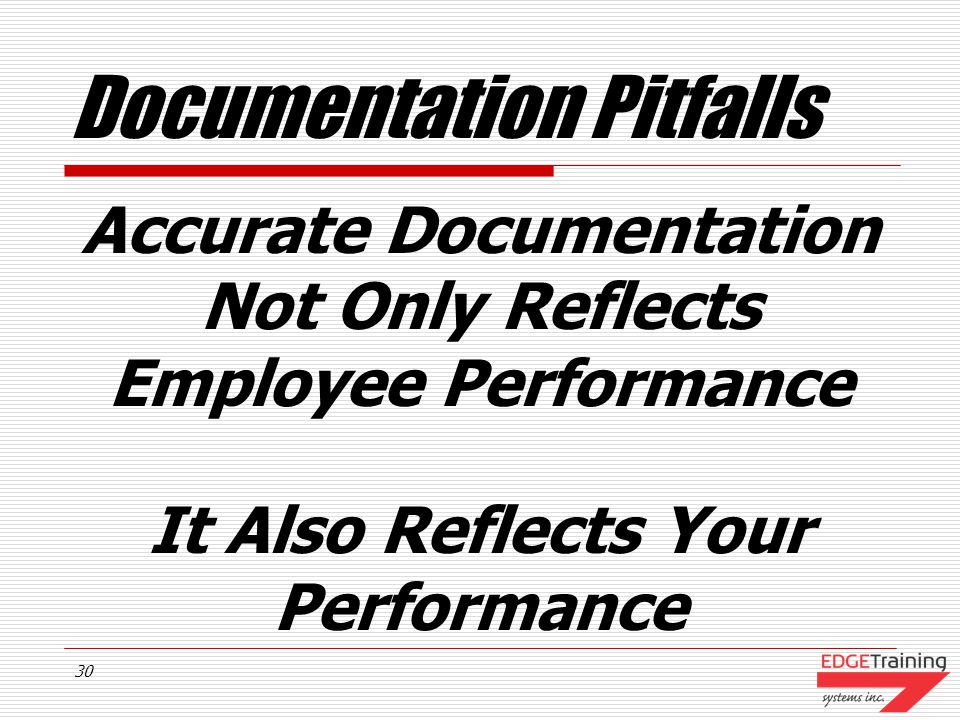 29 Documentation Pitfalls No Written Explanation Of Reasons Behind Discharge A critical incident takes place. No final write-up is done. Six months la